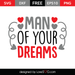 Free SVG cut file - Man of your dreams