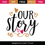 Free SVG cut file - Our Story