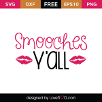 Free SVG cut file - Smooches Y'all
