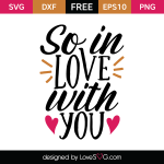 Free SVG cut file - So in love with you