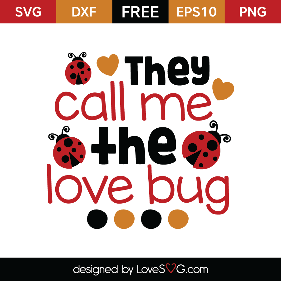 Download They call me the Love Bug | Lovesvg.com