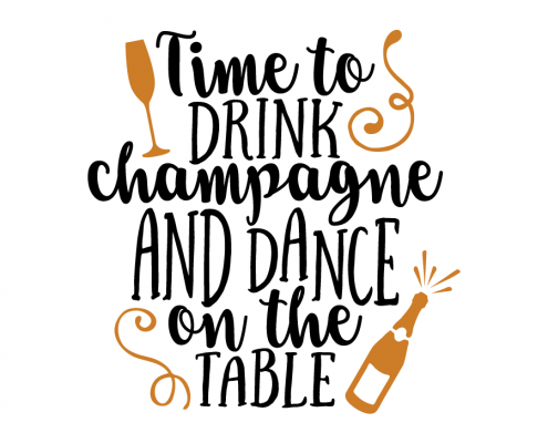 Free SVG cut file - Time to drink champagne and Dance on the Table