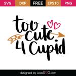 Free SVG cut file - Too cute 4 Cupid