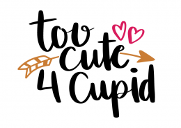 Free SVG cut file - Too cute 4 Cupid