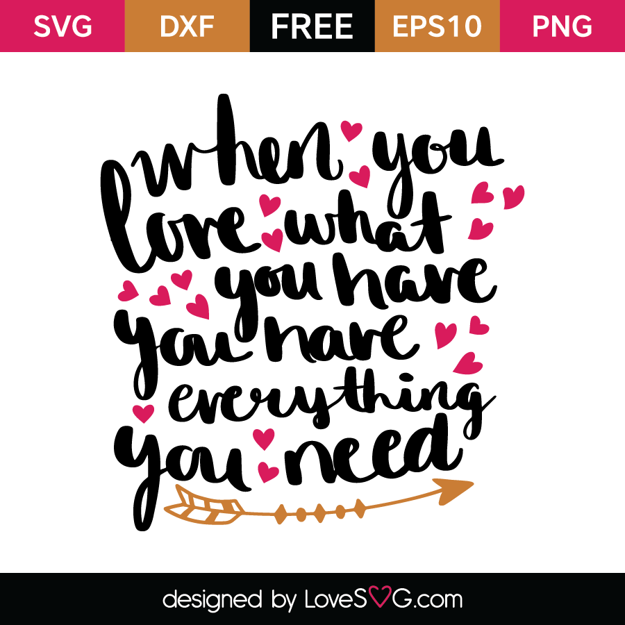 Free SVG cut file - When you love what you have
