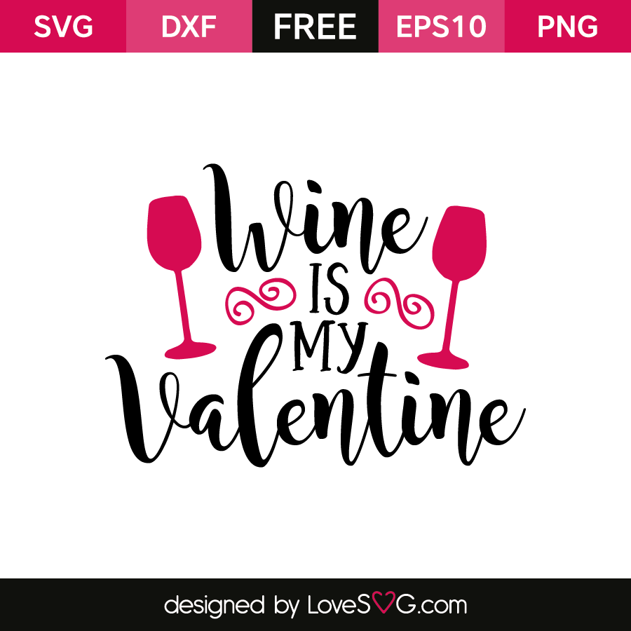 free svg cut file wine is my valentine