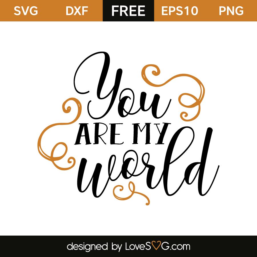 You Are My World Lovesvgcom