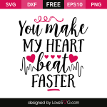 Free SVG cut file - You make my heart beat Faster