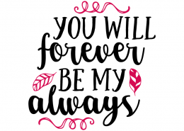 Free SVG cut file - You will forever be my always