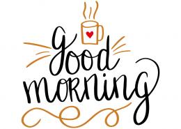 Free SVG cut files - Good Morning