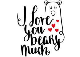 Free SVG cut files - I love you Beary Much