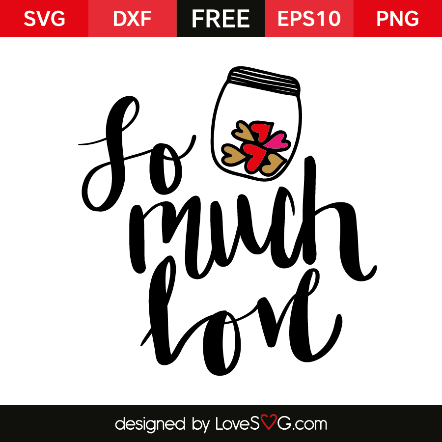 Download So much Love | Lovesvg.com