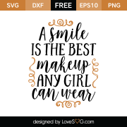 Free SVG cut file - A smile is the best makeup any girl can wear