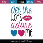 Free SVG cut file - All boys adore me