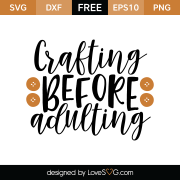 Free SVG cut file - Crafting before adulting