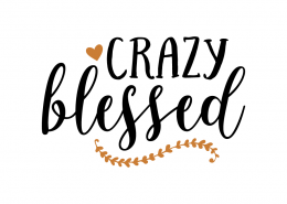 Free SVG cut file - Crazy Blessed