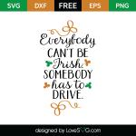 Free SVG cut file - Everybody can't be Irish