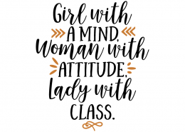 Free SVG cut file - Girl with a mind woman with attitude Lady with Class