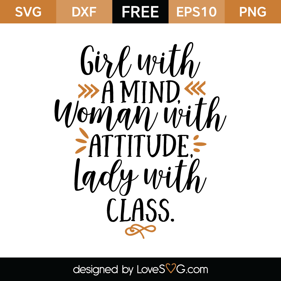 Quotes On Women Attitude: Girl With A Mind Woman With Attitude Lady With Class