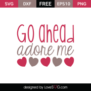 Free SVG cut file - Go Ahead adore me