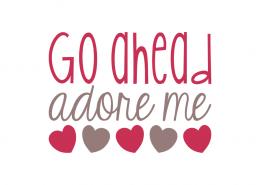 Free SVG cut file - Go Ahead adore me