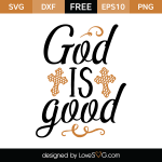 Free SVG cut file - God is Good