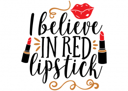 Free SVG cut file - I believe in red Lipstick