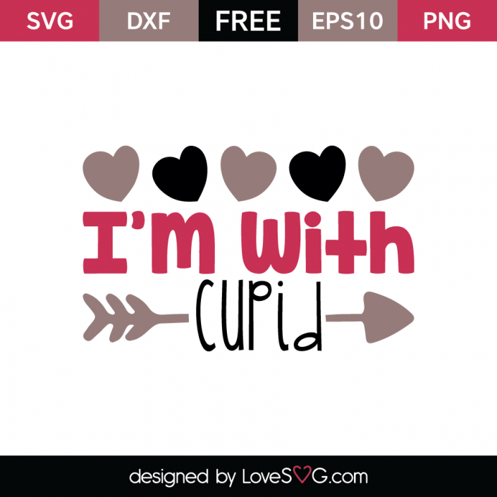 Free SVG cut file - I'm with Cupid