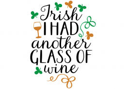 Free SVG cut file - Irish I had another glass of wine