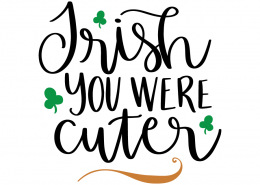 Free SVG cut file - Irish you were cuter
