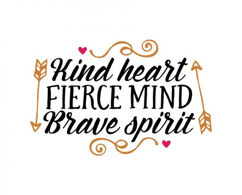 Free SVG cut file - Kind heart Fierce mind Brave spirit