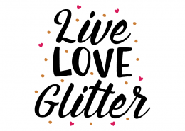Free SVG cut file - Live love Glitter