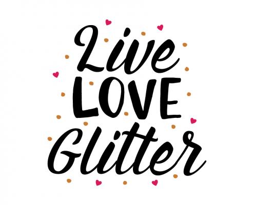 Free SVG cut file - Live love Glitter