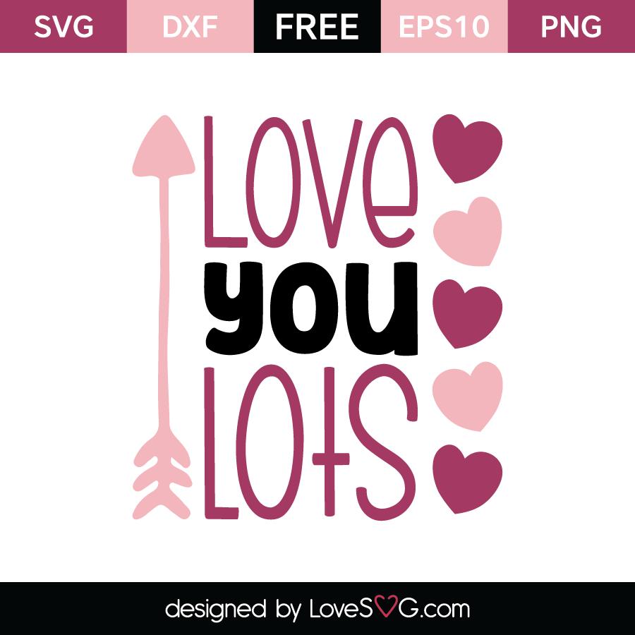 Download Love you lots   Lovesvg.com