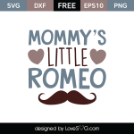 Free SVG cut file - Mommy's little Romeo