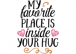 Free SVG cut file - My favorite place is inside your hug