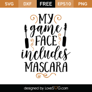 Free SVG cut file - My game face includes mascara