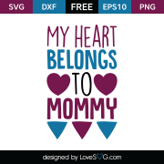 Free SVG cut file - My heart belongs to Mommy