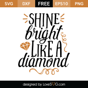 Free SVG cut file - Shine bright like a Diamond