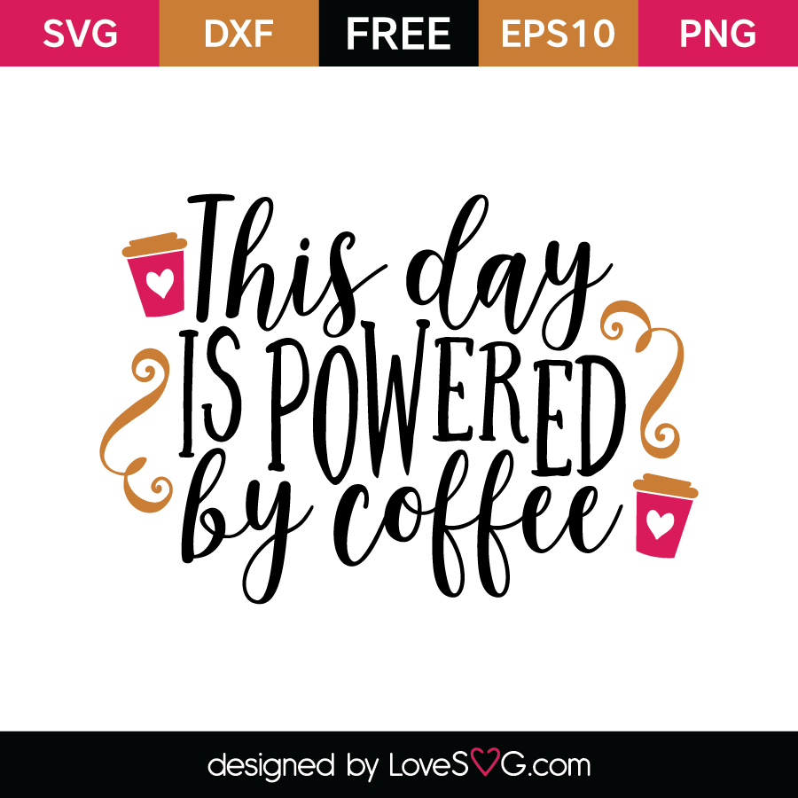 Free SVG cut file - This day is powered by coffee