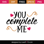 Free SVG cut file - You complete me