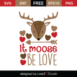Free SVG cut files - It moose be love