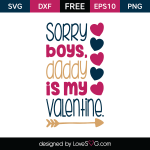 Free SVG cut files - Sorry boys, Daddy is my Valentine