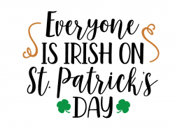 Free SVG cute file - Everyone is Irish on St. Patrick's Day