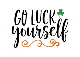 Free SVG cute file - Go luck yourself