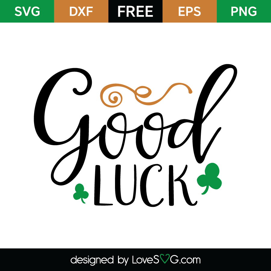Free SVG cute file - Good Luck