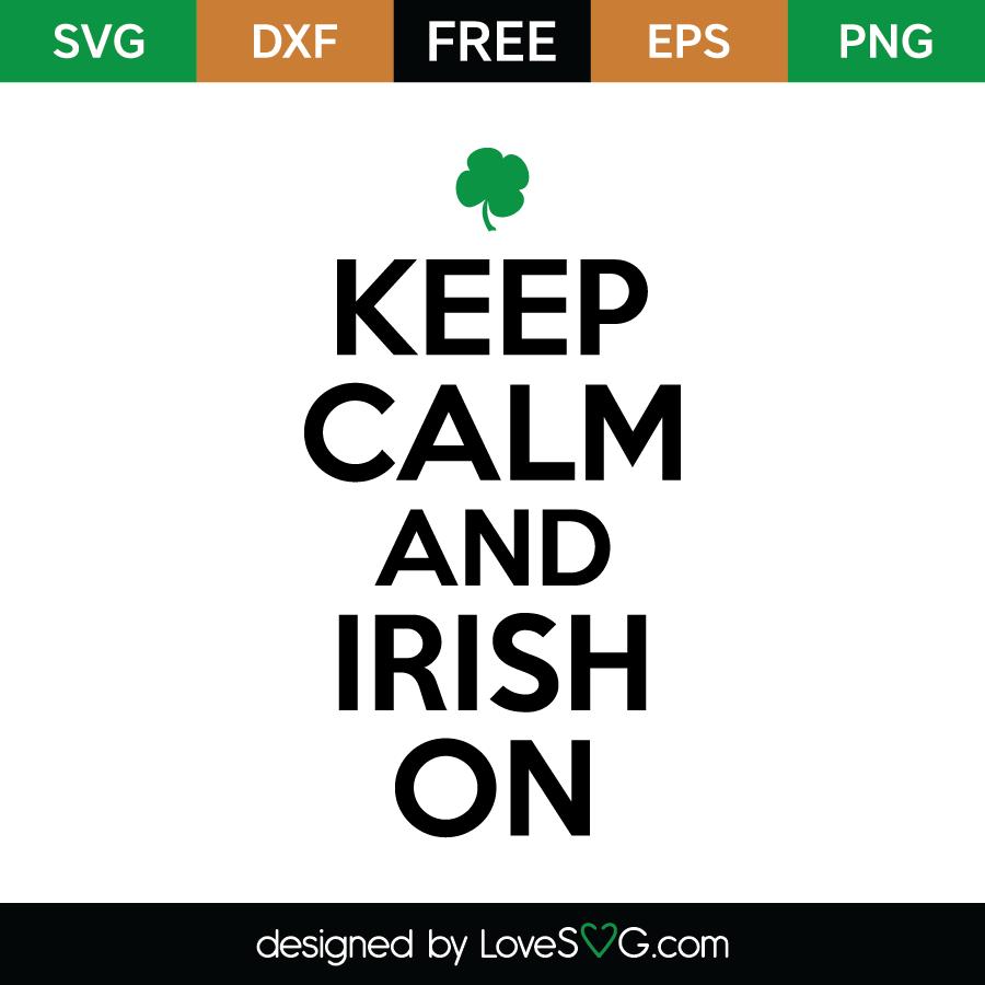 Free SVG cute file - Keep calm and Irish on