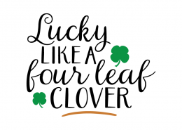 Free SVG cute file - Lucky like a four leaf clover