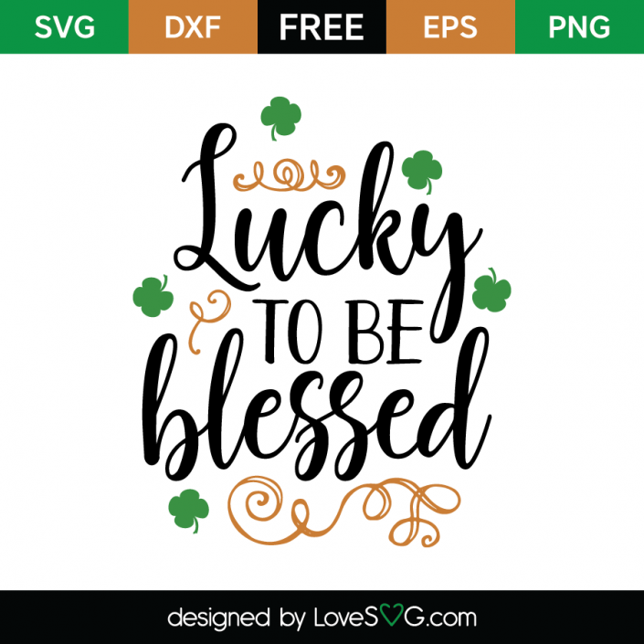 Free SVG cute file - Lucky to be blessed