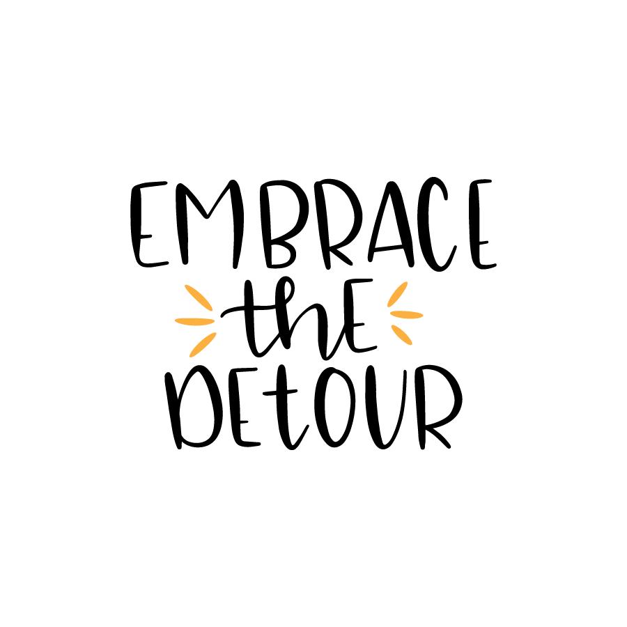 Embrace the detour